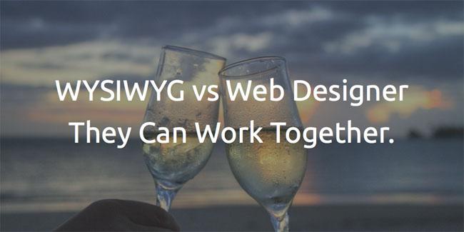 WYSIWYG vs Web Designer.
