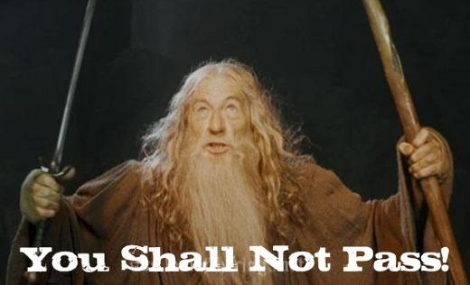 You shall not pass.