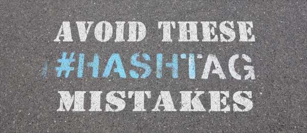 Hashtag Mistakes.